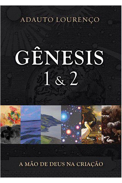 Gênesis 1&2 A Mão De Deus Na Criação Adauto Lourenço Editora Fiel