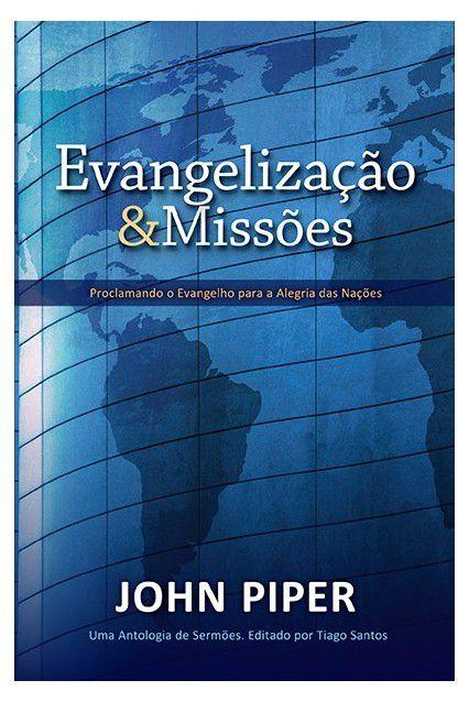 Evangelização E Missões Proclamando O Evangelho John Piper