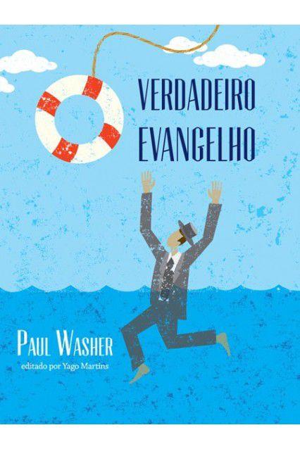 Livro O Verdadeiro Evangelho O Verdadeiro Evange Paul Washer