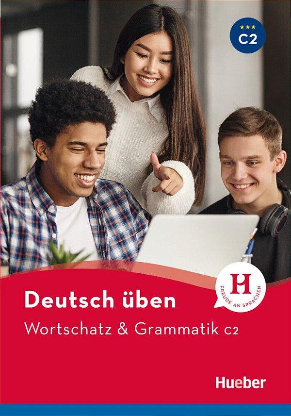 Deutsch üben - Wortschatz & Grammatik C2 NEU
