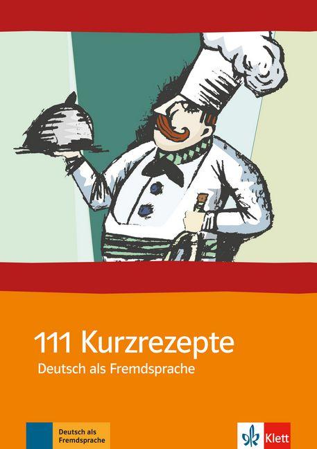 111 Kurzrezepte Deutsch als Fremdsprache