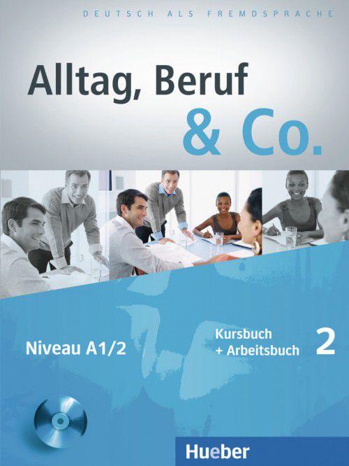 Alltag, Beruf & Co. 2 - Kursbuch + Arbeitsbuch mit Lerner-CD