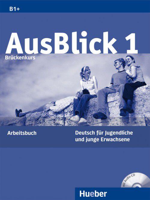 AusBlick 1 - Arbeitsbuch mit Audio-CD - B1