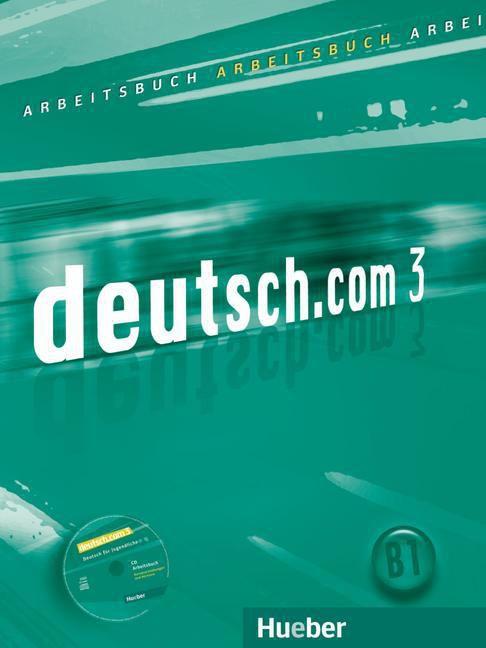 Deutsch.com 3 - Arbeitsbuch - B1