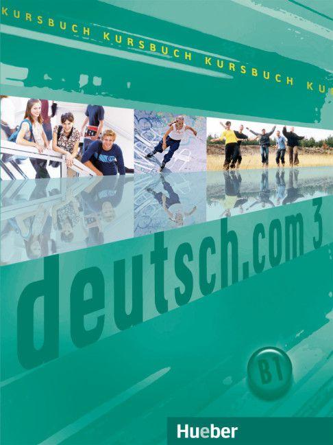 Deutsch.com 3 - Kursbuch - B1