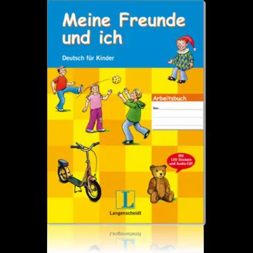 Meine Freunde und ich - Arbeitsbuch fr Kinder mit Audio-CD und Stickern