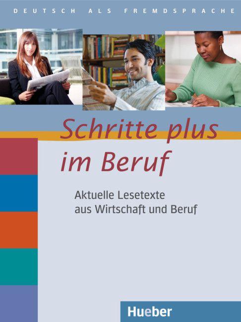 Schritte plus im Beruf - Lesetexte - Aktuelle Lesetexte aus Wirtschaft und Beruf