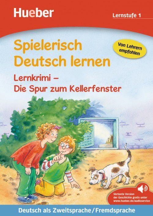 Spielerisch Deutsch lernen - Lernkrimi - Die Spur zum Kellerfenster