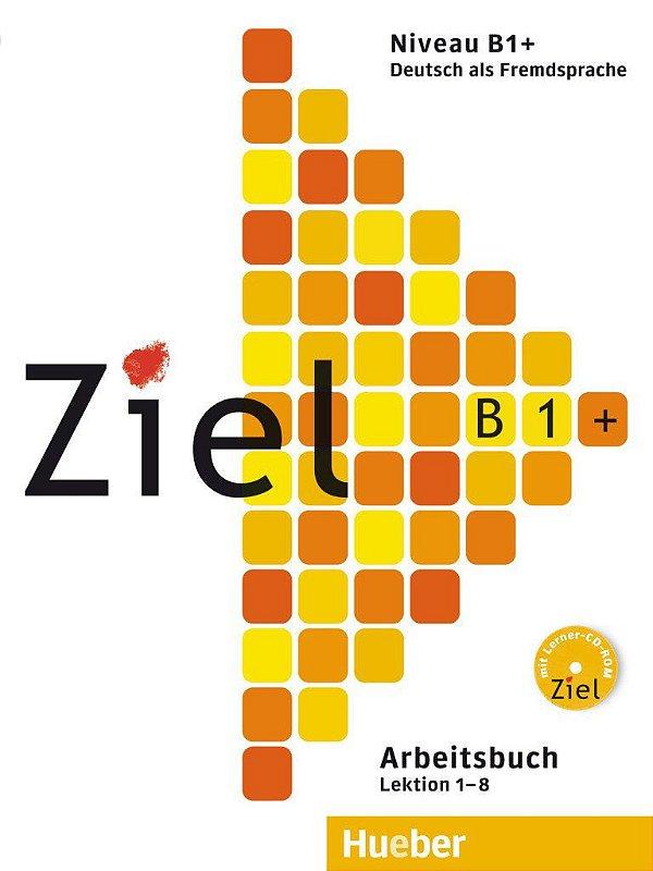 Ziel B1+, Lek 1-8 - Arbeitsbuch mit Lerner CD-ROM (livro de exerc¡cios)