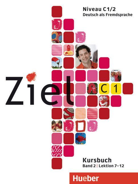 Ziel C1, Band 2, Lek 7 - 12 - Paket Kursbuch und Arbeitsbuch mit Lerner-CD-ROM (livro de classe e exerc¡cios)