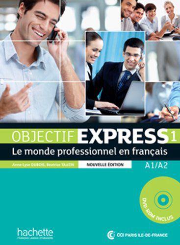 Objectif Express 1 NE - Livre de lï'lŠve + DVD-ROM - A1/A2