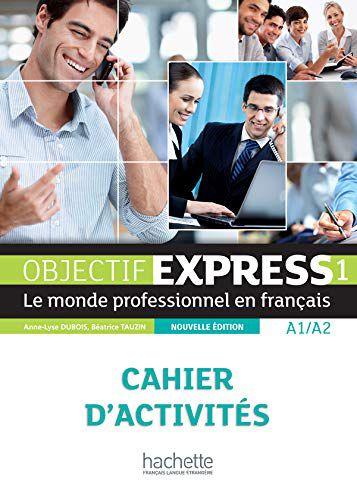 Objectif Express 1 NE - Cahier d'activités - A1/A2