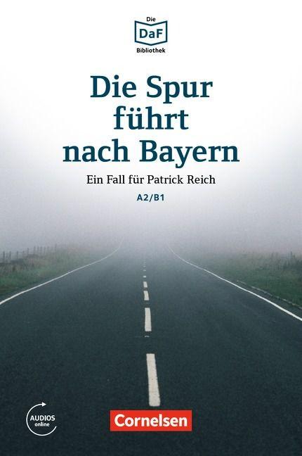 Die DaF-Bibliothek: Die Spur fhrt nach Bayern