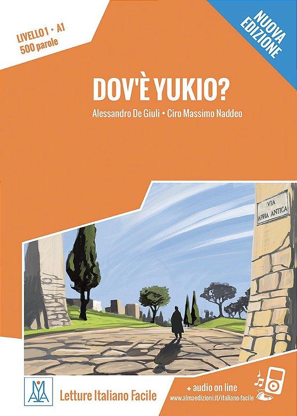 DovŠ Yukio? - Nuova edizione (n¡vel A1)
