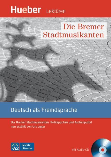 Leichte Literatur - Die Bremer Stadtmusikanten mit Audio-CD