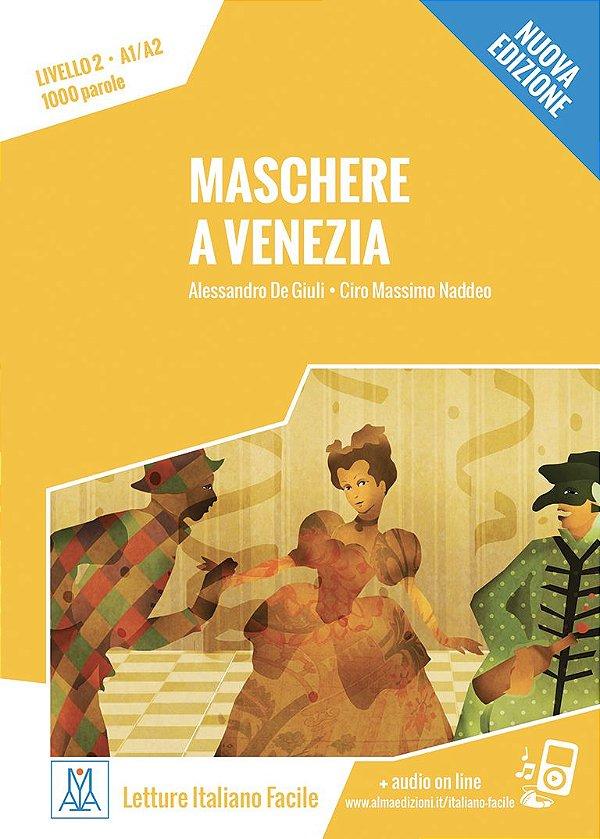 Maschere a Venezia - Nuova edizione (n¡vel A1/A2)