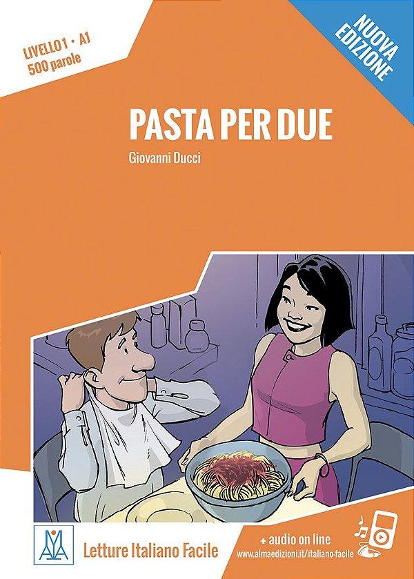 Pasta per due - Nuova edizione (n¡vel A1)