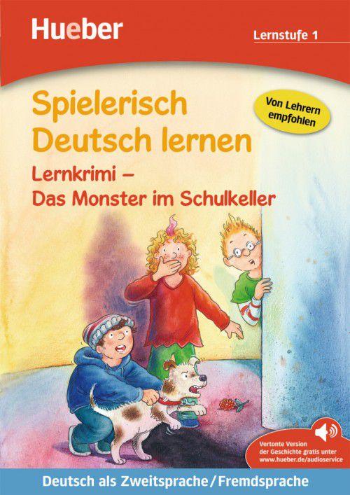 Spielerisch Deutsch lernen - Lernkrimi - Das Monster im Schulkeller