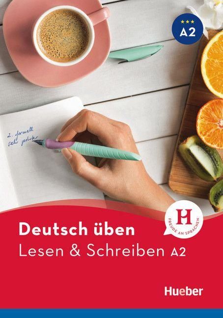 Deutsch üben - Lesen & Schreiben A2 NEU
