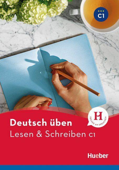 Deutsch üben - Lesen & Schreiben C1 NEU