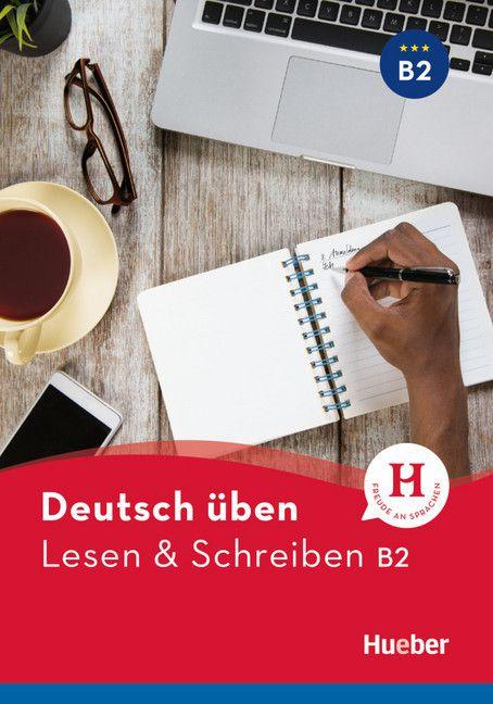 Deutsch üben - Lesen & Schreiben B2 NEU