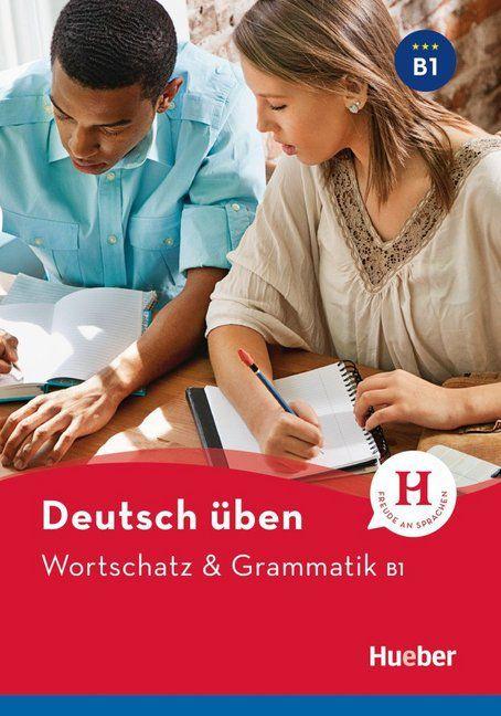 Deutsch üben - Wortschatz & Grammatik B1 NEU