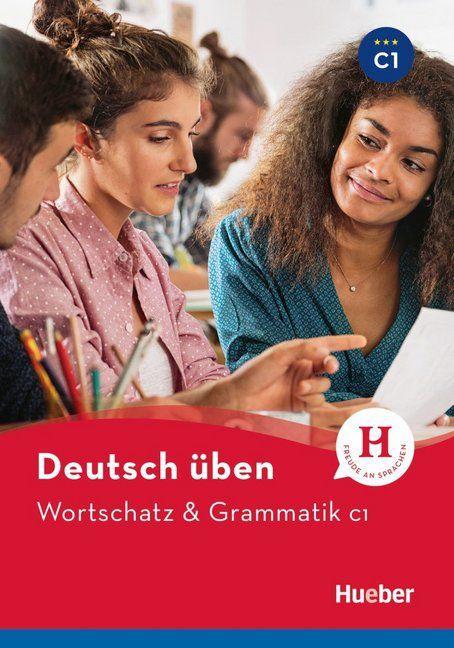 Deutsch üben - Wortschatz & Grammatik C1 NEU
