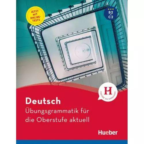 šbungsgrammatik fr die Oberstufe aktuell B2-C2