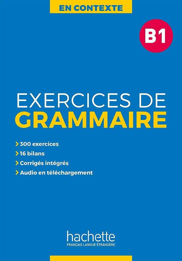 En Contexte - Exercices de grammaire B1+audio MP3+corrigés
