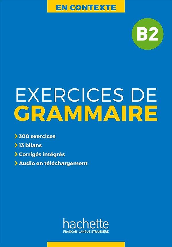 En Contexte - Exercices de grammaire B2+audio MP3+corrig's
