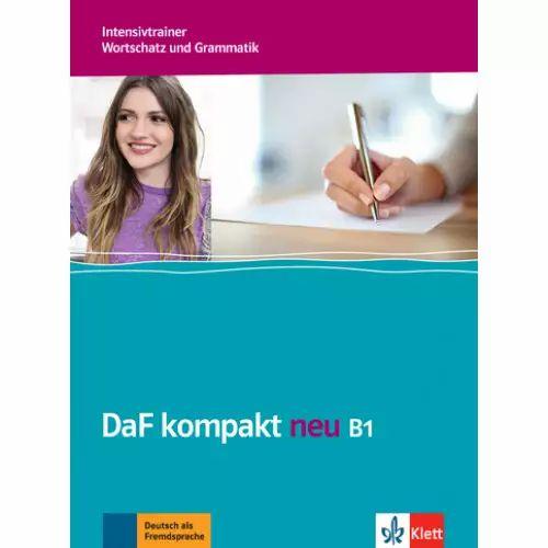 DaF kompakt Neu B1 - Intensivtrainer, Wortschatz und Grammatik