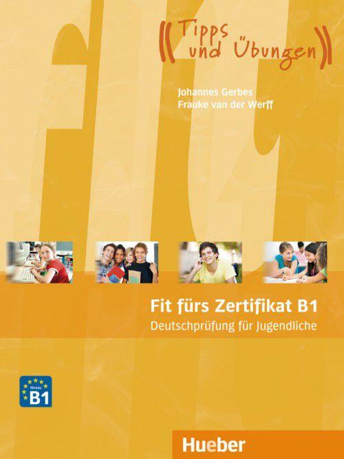 Fit fürs Zertifikat B1 - Deutschprfung für Jugendliche