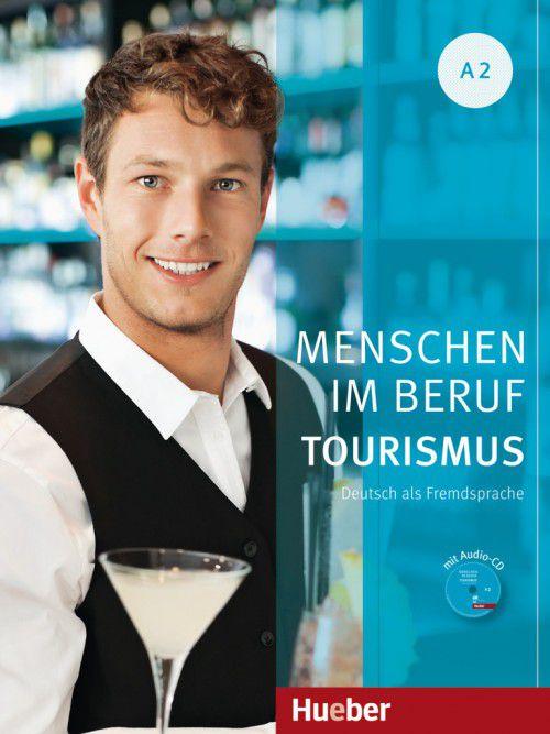 Menschen im Beruf - Tourismus A2 - Kursbuch mit šbungsteil und Audio-CD