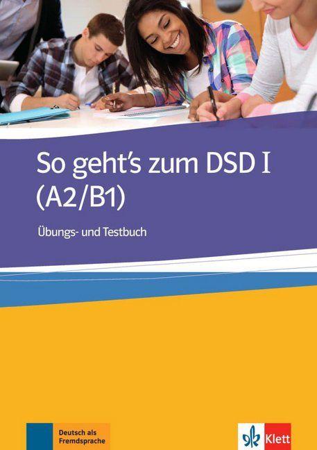 So gehtïs zum DSD I (A2/B1) - šbungs- und Testbuch