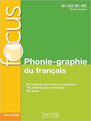 Focus - Phonie-graphie du fran‡ais + CD audio MP3 + corrig's