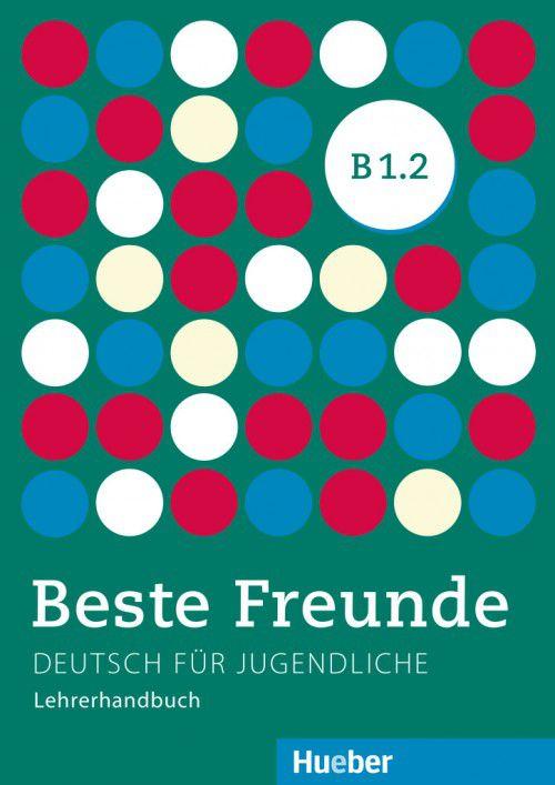 Beste Freunde B1/2 - Lehrerhandbuch