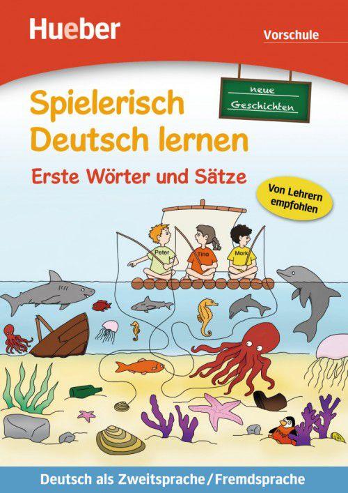 Spielerisch Deutsch lernen - neue Geschichten - Erste Wörter und Sätze - Vorschule