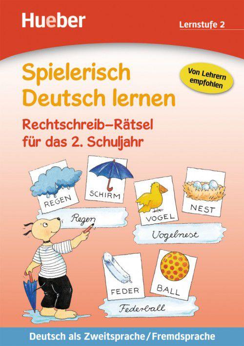 Spielerisch Deutsch lernen - Rechtschreib-Rätsel für das 2. Schuljahr