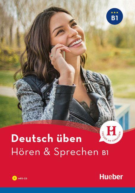 Deutsch üben - Hören & Sprechen B1 NEU