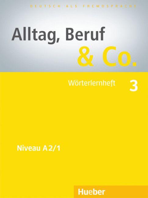Alltag, Beruf & Co. 3 - Wörterlernheft - A2/1