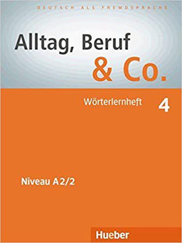 Alltag, Beruf & Co. 4 - Wörterlernheft - A2/2