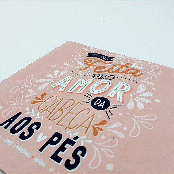 """Placa Decorativa Com Frase """" Eu Sou Feita Pro Amor..."""""""