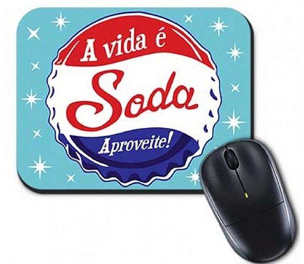 Mouse Pad a Vida é Soda