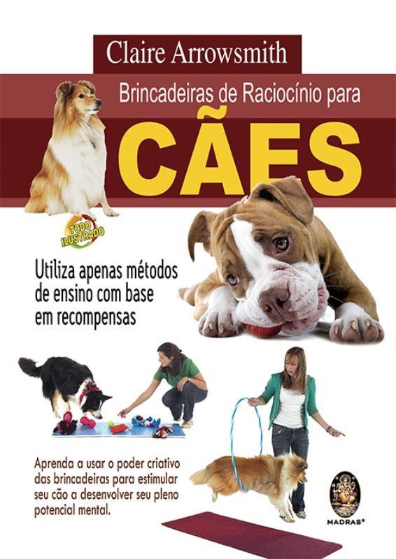 Brincadeiras De RaciocÍnio Para Cães: Utiliza Apenas Métodos De Ensino Com Base Em Recompensas