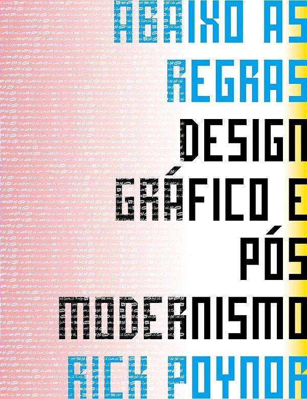 Abaixo As Regras: Design Gráfico E Pós Modernismo