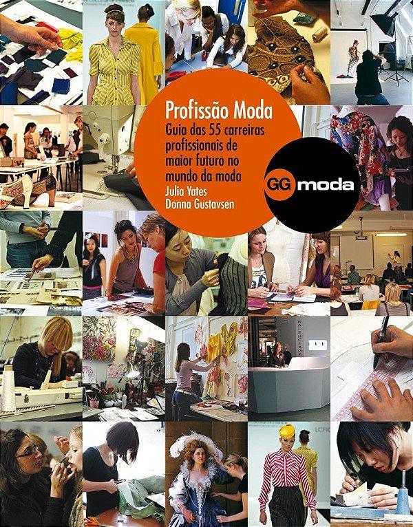 Profissão Moda: Guia Das 55 Carreiras Profissionais De Maior Futuro No Mundo Da Moda