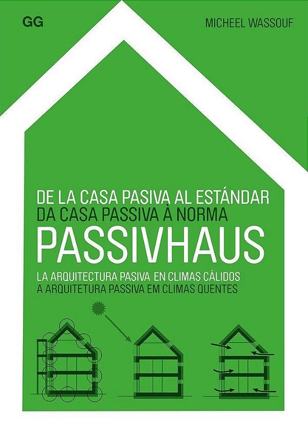 Da Casa Passiva À Norma Passivhaus: A Arquitetura Passiva Em Climas Quentes