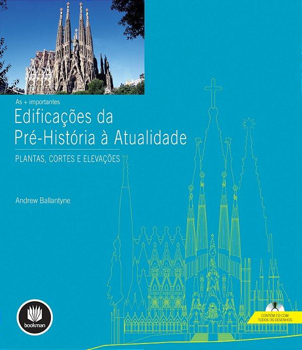 As + Importantes Edificações Da Pré-história A Atualidade: Plantas, Cortes E Elevações