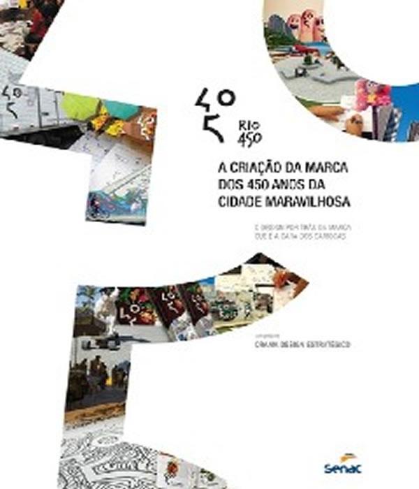 Rio450 - A Criacao Da Marca Dos 450 Anos Da Cidade Maravilhosa