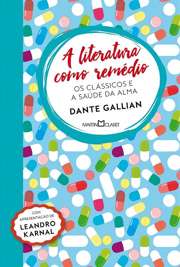 A Literatura Como Remédio: Os Clássicos E A SaÚde Da Alma